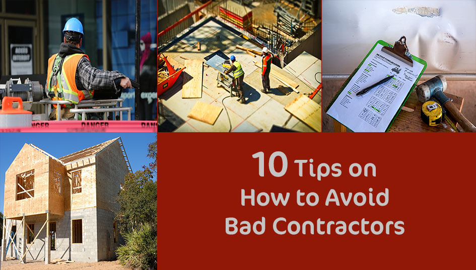 10 Tips on How to Avoid Bad Contractors - VP Builds